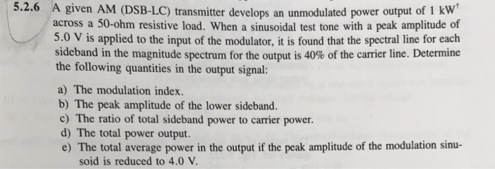Solved: 5 2 6 A Given AM (DSB-LC) Transmitter Develops An