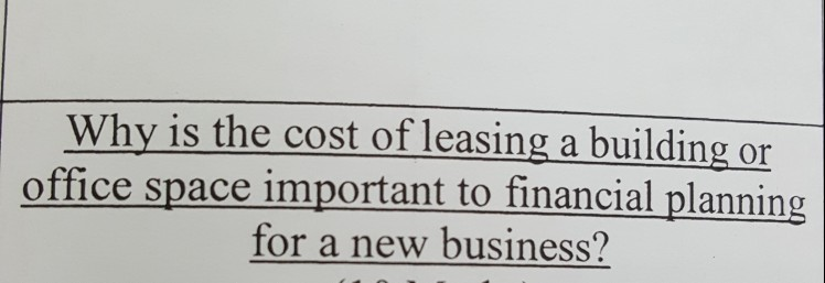 Solved: Why Is The Cost Of Leasing A Building Or Office Sp