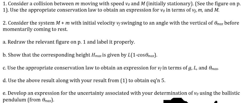 1. Consider a collision between m moving with speed vo and M (initially stationary). (See the figure on p. 1). Use the approp