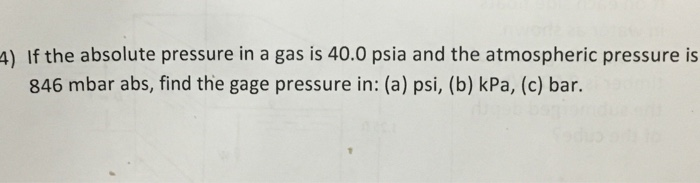 Solved: If The Absolute Pressure In A Gas Is 40 0 Psia And