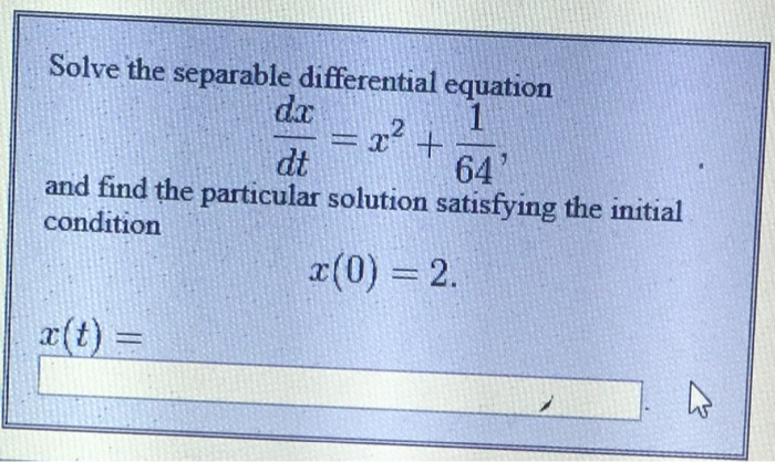 Solved: Solve The Separable Differential Equation Dx/dt