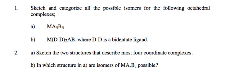 Solved 1 Sketch And Categorize All The Possible Isomers Chegg Com