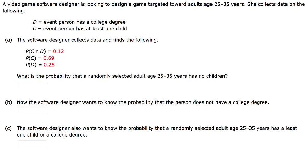 cde54727 A video game software designer is looking to design a game targeted toward  adults age 25