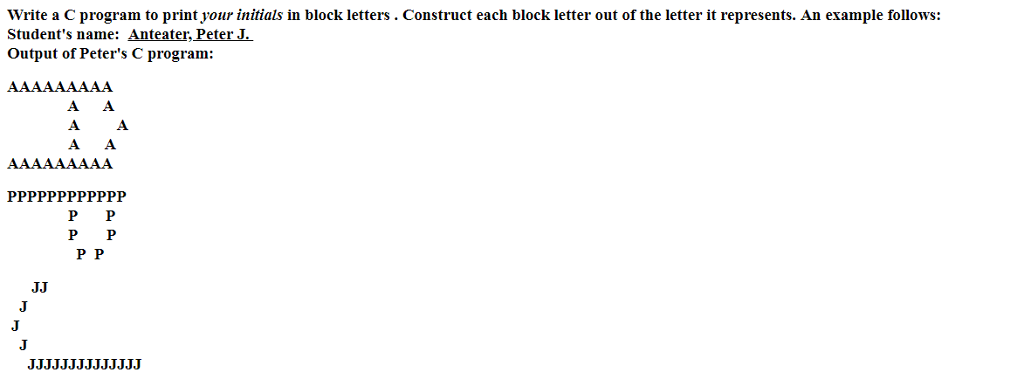 question write a c program to print your initials in block letters construct each block letter out of th