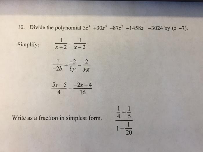 simplest form 4/16  Solved: 8. Divide The Polynomial 8z8 +80z8 -8z8 -1858z-8 ...