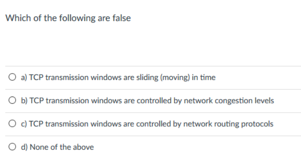 Solved: Which Of The Following Are False O A) TCP Transmis