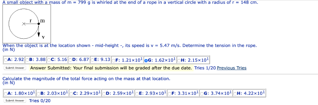 A small object with a mass of m = 799 g is whirled at the end of a rope in a vertical circle with a radius of r = 148 cm. Whe