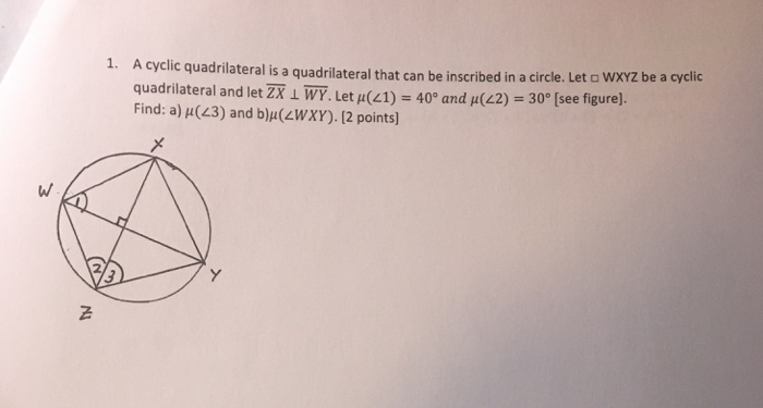 Solved a cyclic quadrilateral is a quadrilateral that can a cyclic quadrilateral is a quadrilateral that can be inscribed wxyz be a cyclic ccuart Choice Image