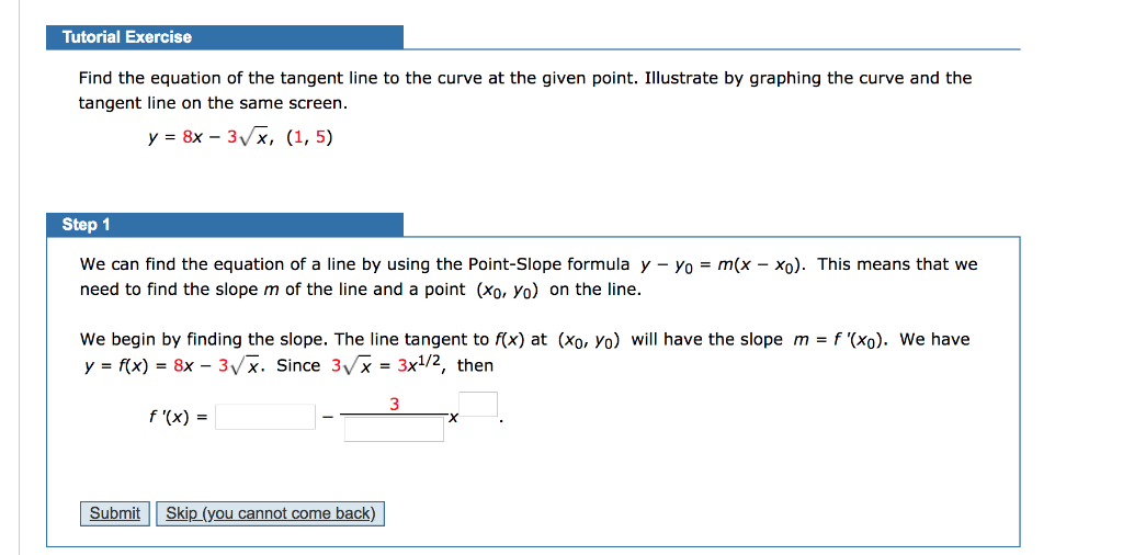 Solved Tutorial Exercise Find The Equation Of The Tangent Chegg Com Lines, angle of inclination, and the distance formula. tutorial exercise find the equation of
