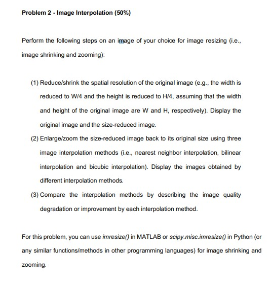 Solved: Problem 2-Image Interpolation (50%) Perform The Fo