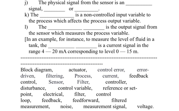 j) the physical signal from the sensor is an k) the 1) the