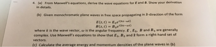 Solved: 4  (a) From Maxwell's Equations, Derive The Wave E