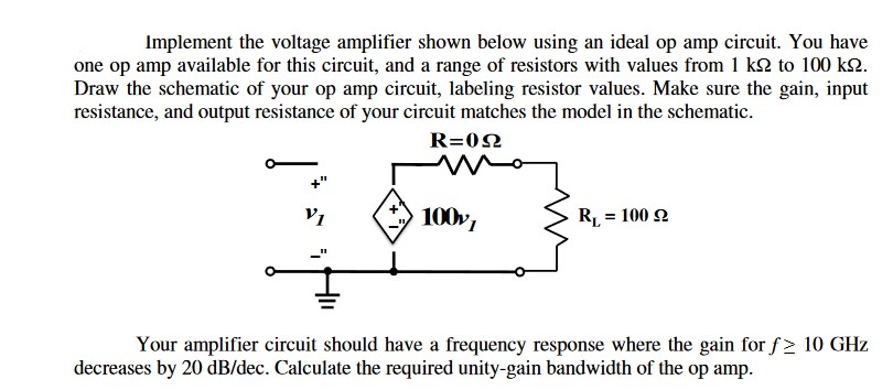Implement The Voltage Amplifier Shown Below Using