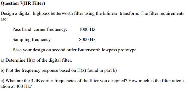 Solved: Question 7(IIR Filter) Design A Digital Highpass B