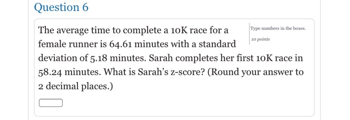Average 10k Time >> Solved Question 6 The Average Time To Complete A 10k Race