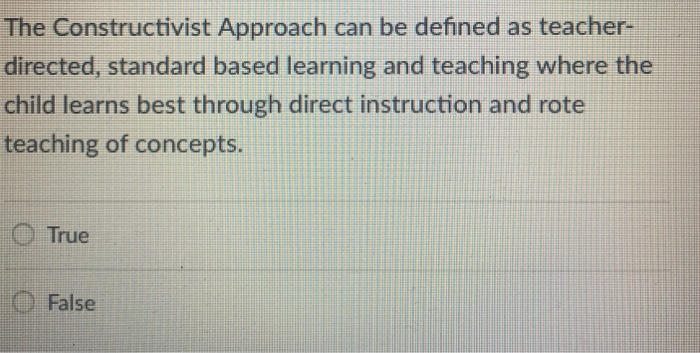 Solved The Constructivist Approach Can Be Defined As Teac