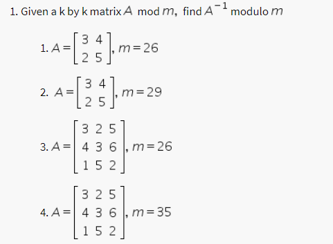 Solved: 1  Given A K By K Matrix A Mod M, Find A~1 Modulo