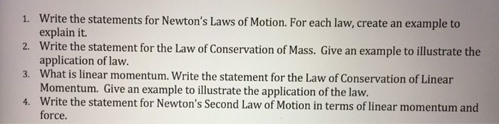 write the statements for newtons laws of motion for each law create an example