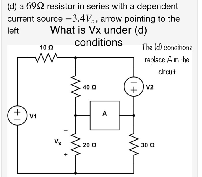 d a 69 resistor in series with a dependent curr chegg com rh chegg com