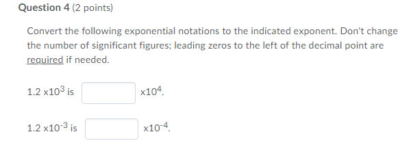 Solved: Question 4 (2 Points) Convert The Following Expone
