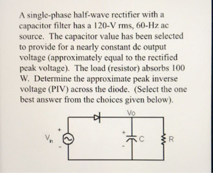 Solved: A Single-phase Half-wave Rectifier With A Capacito