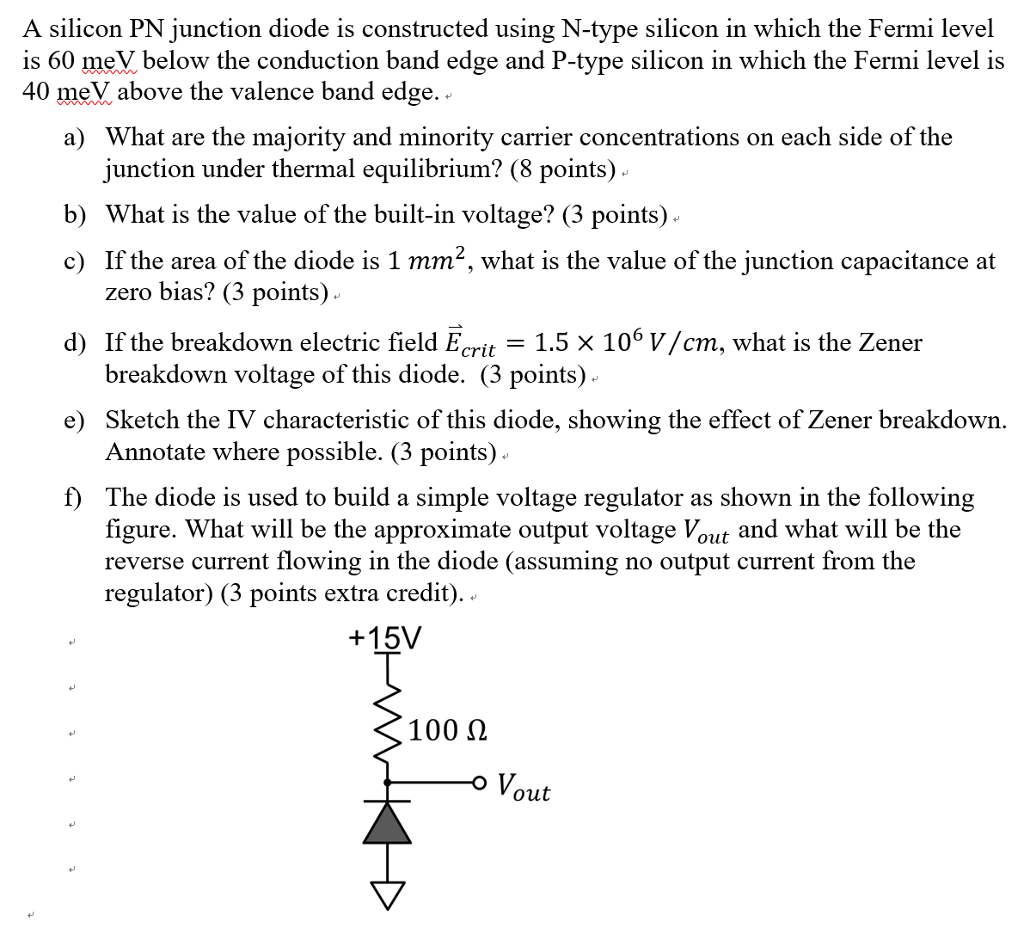 Solved A Silicon Pn Junction Diode Is Constructed Using N And Its Characteristics Type In Which The Fermi