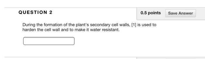 Solved question 2 05 points save answer during the forma question 2 05 points save answer during the formation of the plants secondary cell walls ccuart Choice Image