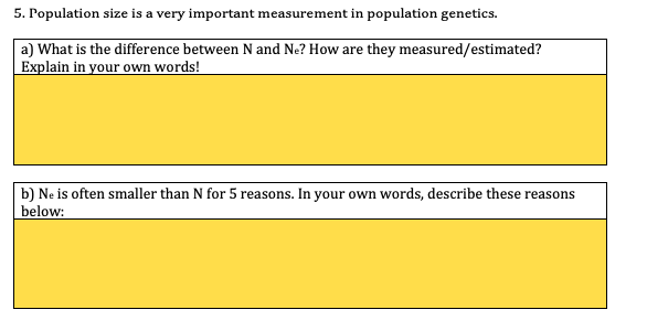 5. Population size is a very important measurement in population genetics they measured/estimated? a) What is the difference