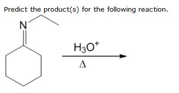 Predict the product(s) for the following reaction H3O+