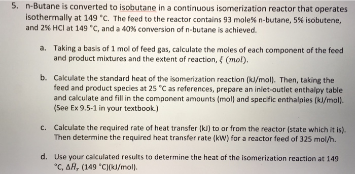 Solved: N-Butane Is Converted To Isobutane In A Continuous