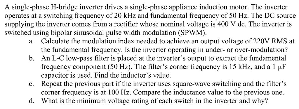 A Single-phase H-bridge Inverter Drives A Single-p    | Chegg com