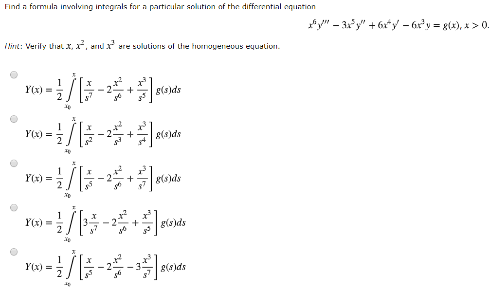 Find a formula involving integrals for a particular solution of the differential equation Hint: Verify that x, x2, and x3 are