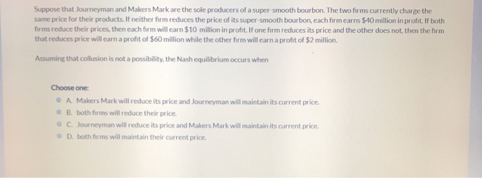 Solved: Suppose That Journeyman And Makers Mark Are The So