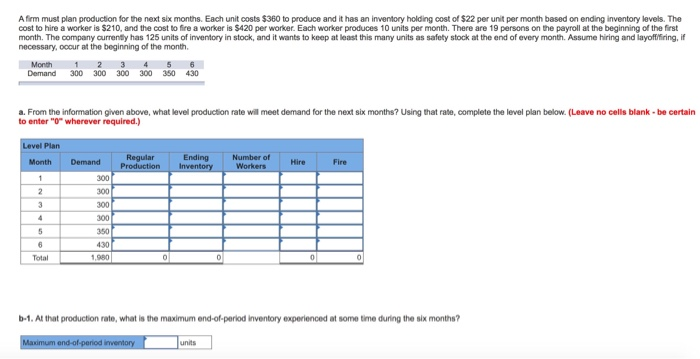 6a07505e0ee5 A firm must plan production for the next six months. Each unit costs  360 to
