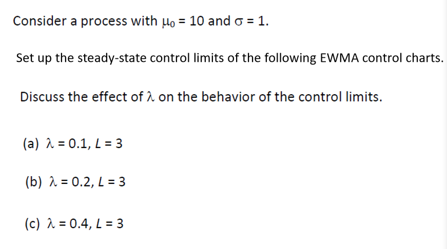 Consider A Process With Ho 10 And σ 1 Set Up The Steady