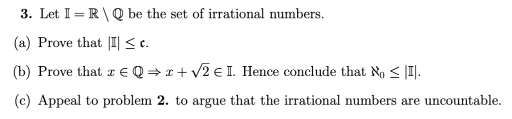 Solved: 3  Let I R Q Be The Set Of Irrational Numbers  (a