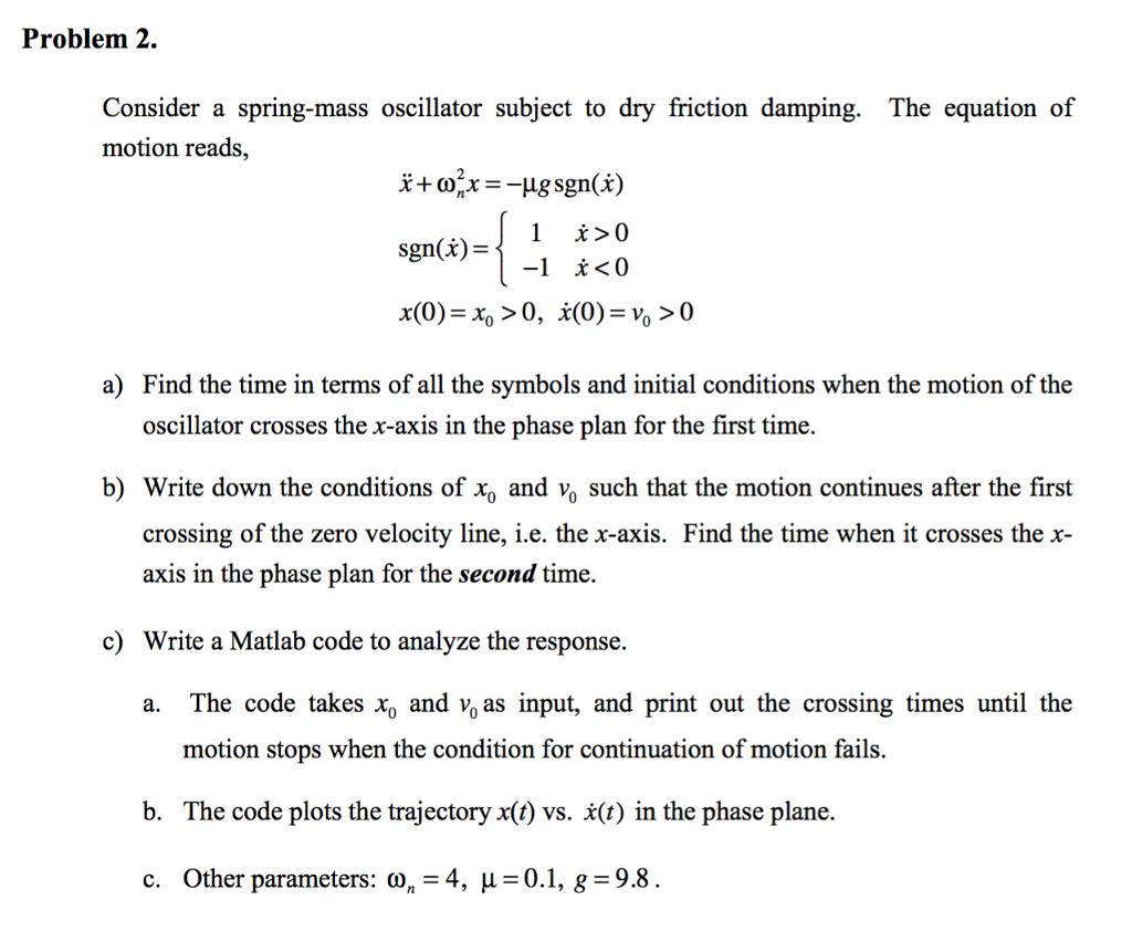 Solved: Problem 2  Consider A Spring-mass Oscillator Subje