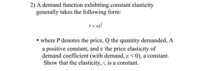 Solved 2 A Demand Function Exhibiting Constant Elasticit Chegg Com
