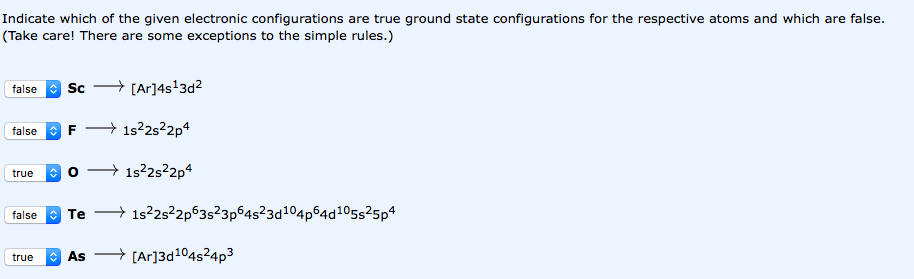 Indicate which of the given electronic configurations are true ground state configurations for the respective atoms and which
