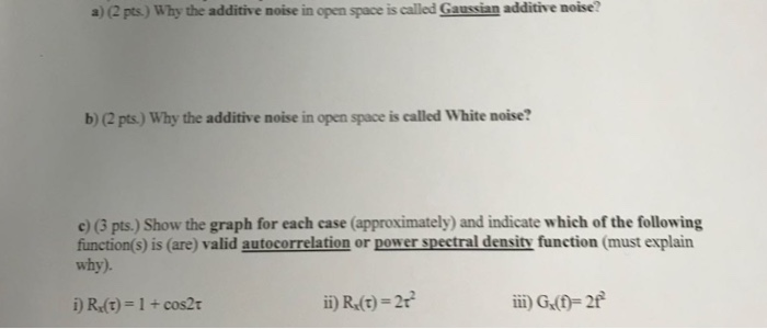 Solved: A) (2 Pts ) Why The Additive Noise In Open Space I
