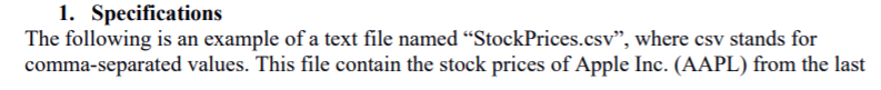 I. Specifications The following is an example of a text file named StockPrices.csv, where csv stands for comma-separated values. This file contain the stock prices of Apple Inc. (AAPL) from the last