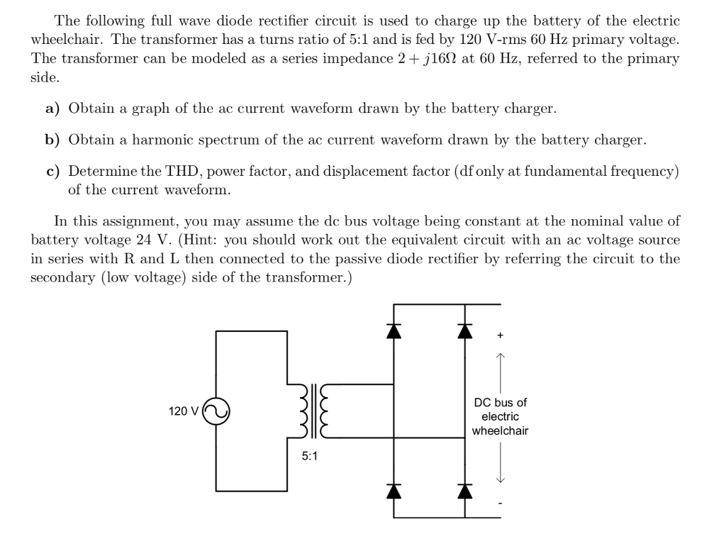 Solved The Following Full Wave Diode Rectifier Circuit Is