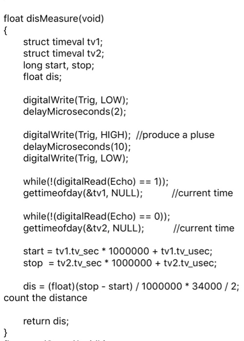 Solved: Float DisMeasure(void) { Struct Timeval Tv1