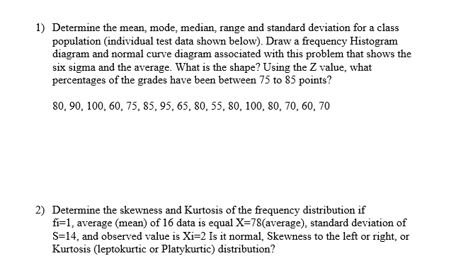 Solved: 1) Determine The Mean, Mode, Median, Range And Sta