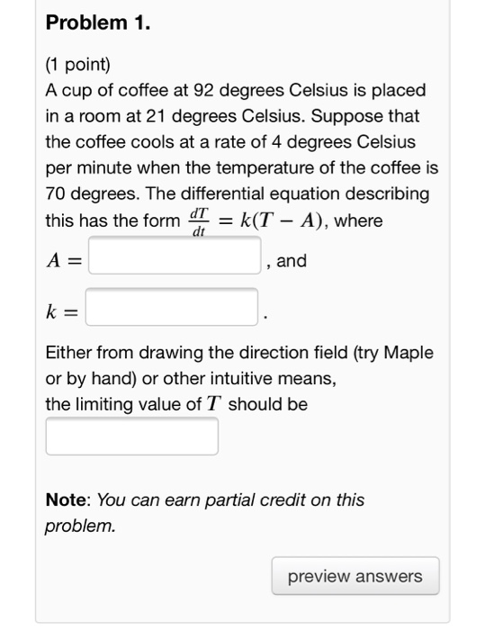 Problem 1 Point A Cup Of Coffee At 92 Degrees Celsius Is Placed