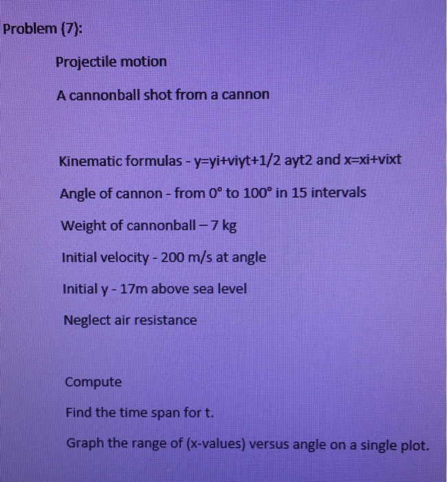 Solved: Problem (7): Projectile Motion A Cannonball Shot F
