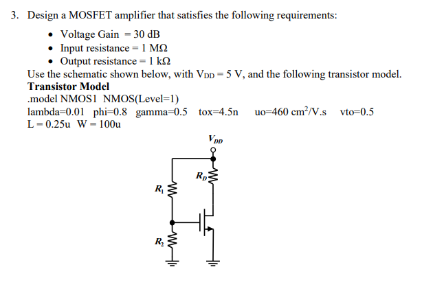 Solved: 3  Design A MOSFET Amplifier That Satisfies The Fo