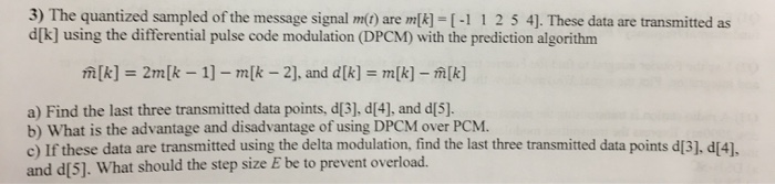 Solved: 3) The Quantized Sampled Of The Message Signal M