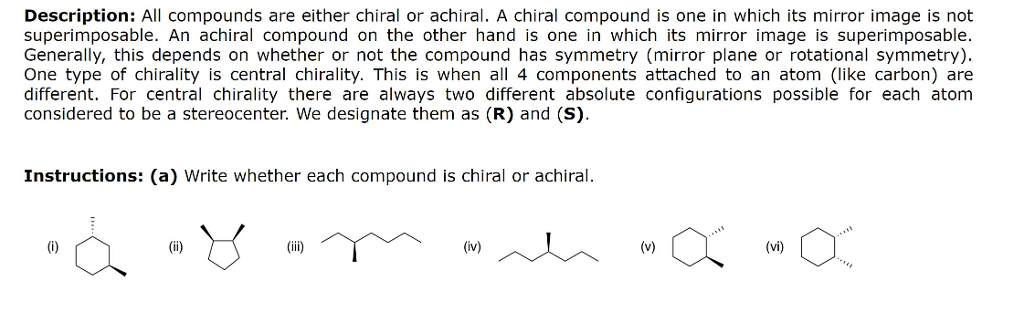 Solved Description All Compounds Are Either Chiral Or Ac