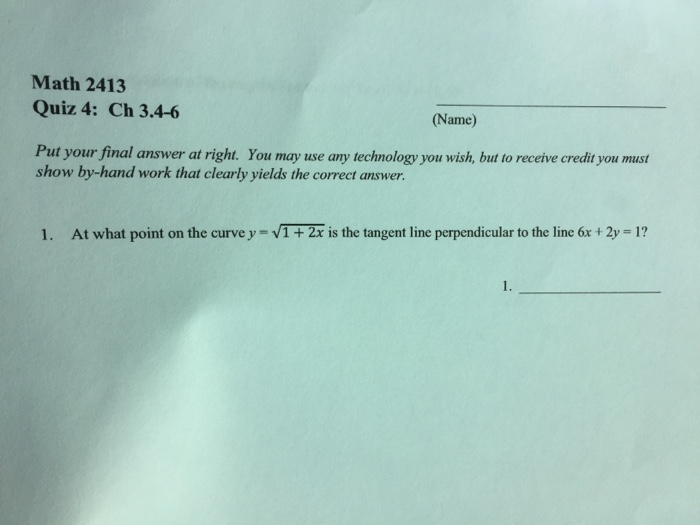 Solved: Math 2413 Quiz 4: Ch 3.4-6 (Name) Put Your Final A ...